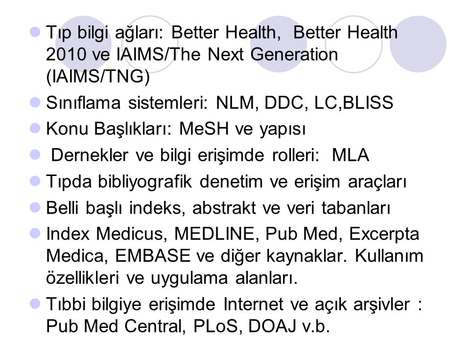 Tıp bilgi ağları: Better Health, Better Health 2010 ve IAIMS/The Next Generation (IAIMS/TNG)