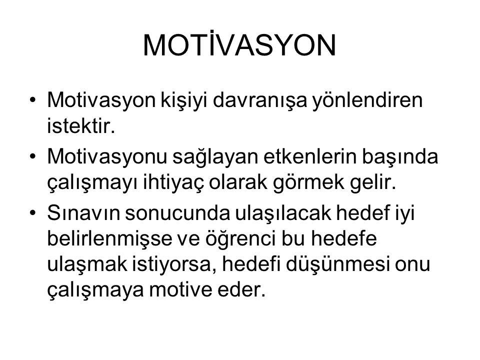 MOTİVASYON Motivasyon kişiyi davranışa yönlendiren istektir.