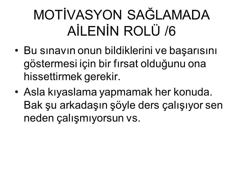 MOTİVASYON SAĞLAMADA AİLENİN ROLÜ /6