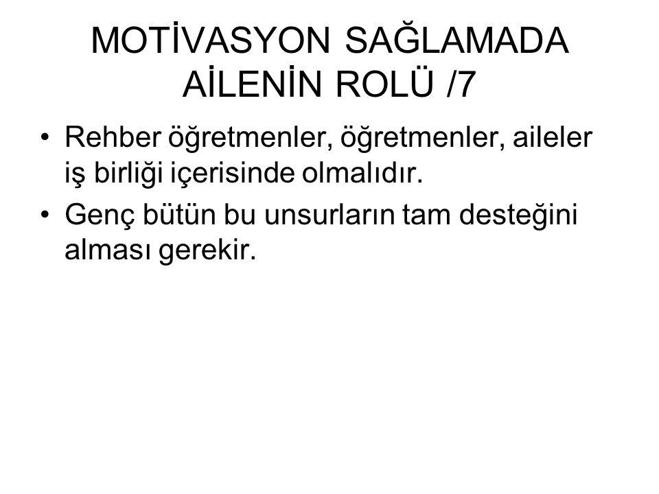 MOTİVASYON SAĞLAMADA AİLENİN ROLÜ /7