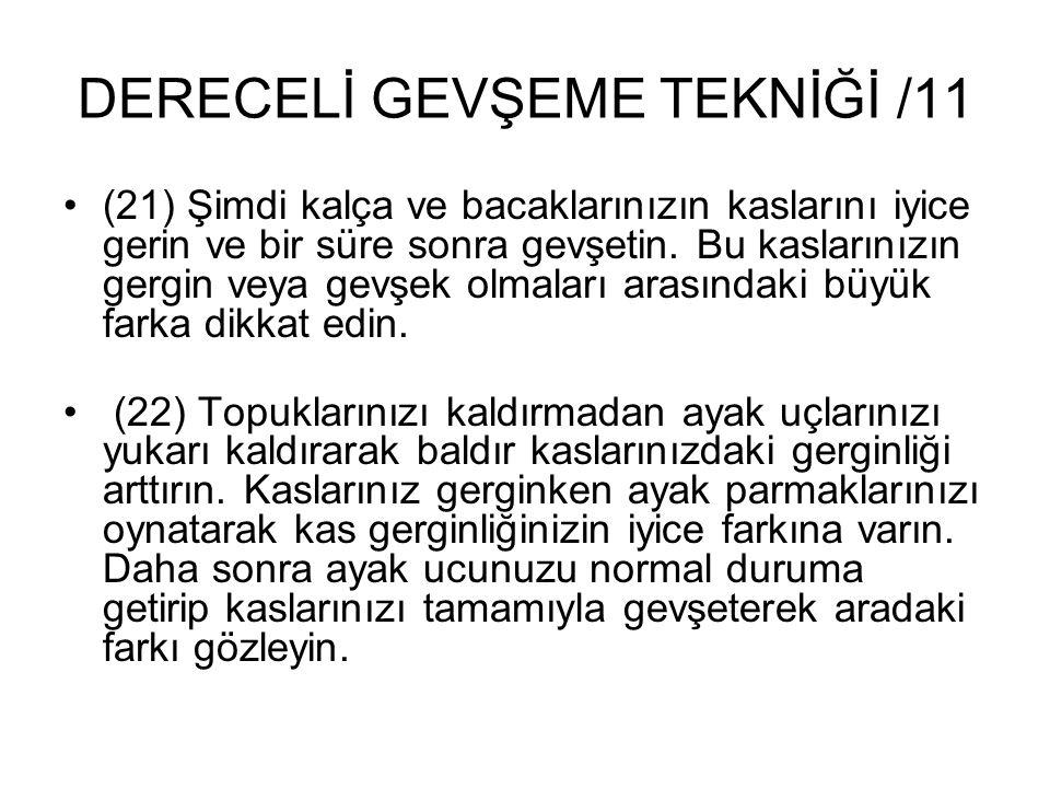 DERECELİ GEVŞEME TEKNİĞİ /11