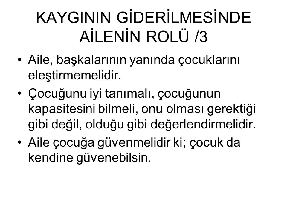 KAYGININ GİDERİLMESİNDE AİLENİN ROLÜ /3