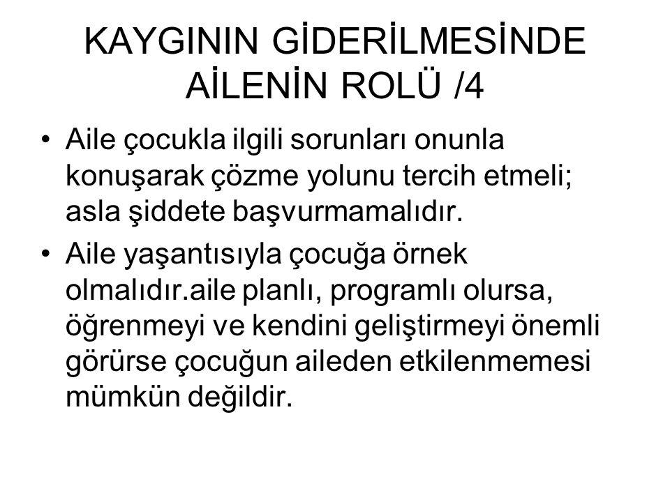 KAYGININ GİDERİLMESİNDE AİLENİN ROLÜ /4