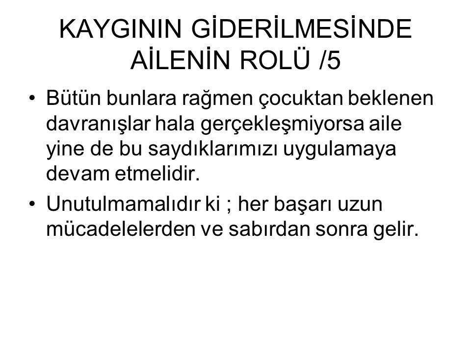 KAYGININ GİDERİLMESİNDE AİLENİN ROLÜ /5