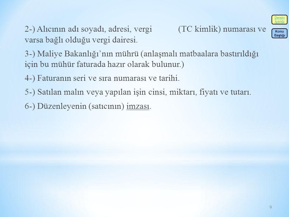 4-) Faturanın seri ve sıra numarası ve tarihi.