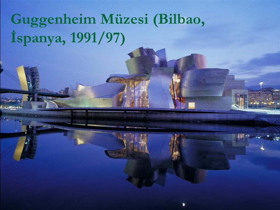 Guggenheim Müzesi (Bilbao, İspanya, 1991/97)