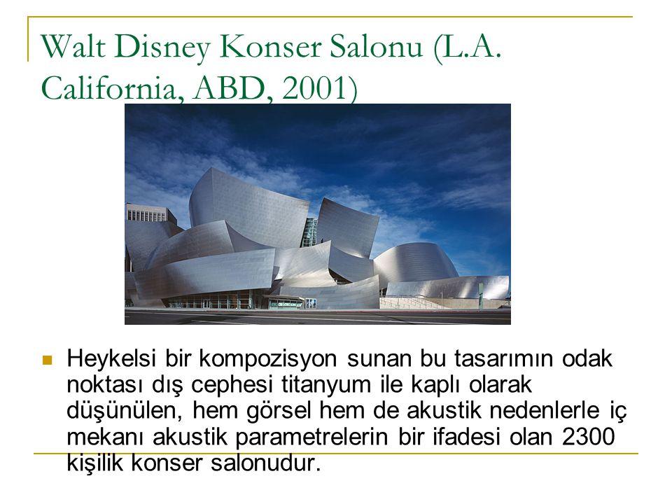 Walt Disney Konser Salonu (L.A. California, ABD, 2001)