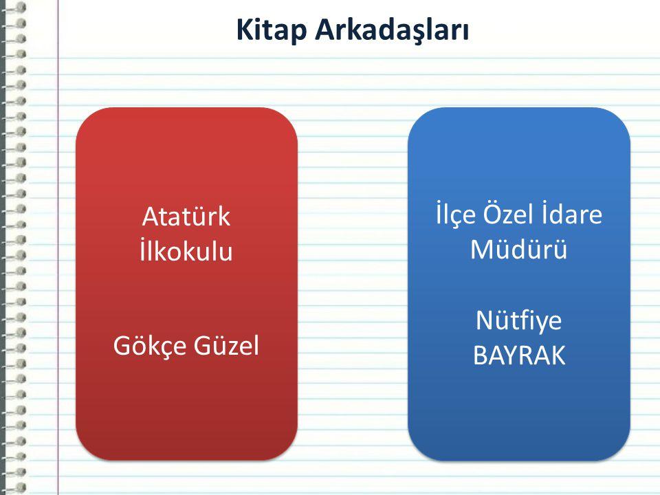 Kitap Arkadaşları Atatürk İlkokulu İlçe Özel İdare Müdürü Gökçe Güzel