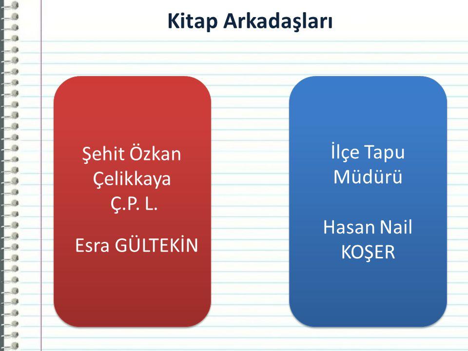 Esra GÜLTEKİN Kitap Arkadaşları Şehit Özkan Çelikkaya İlçe Tapu Müdürü