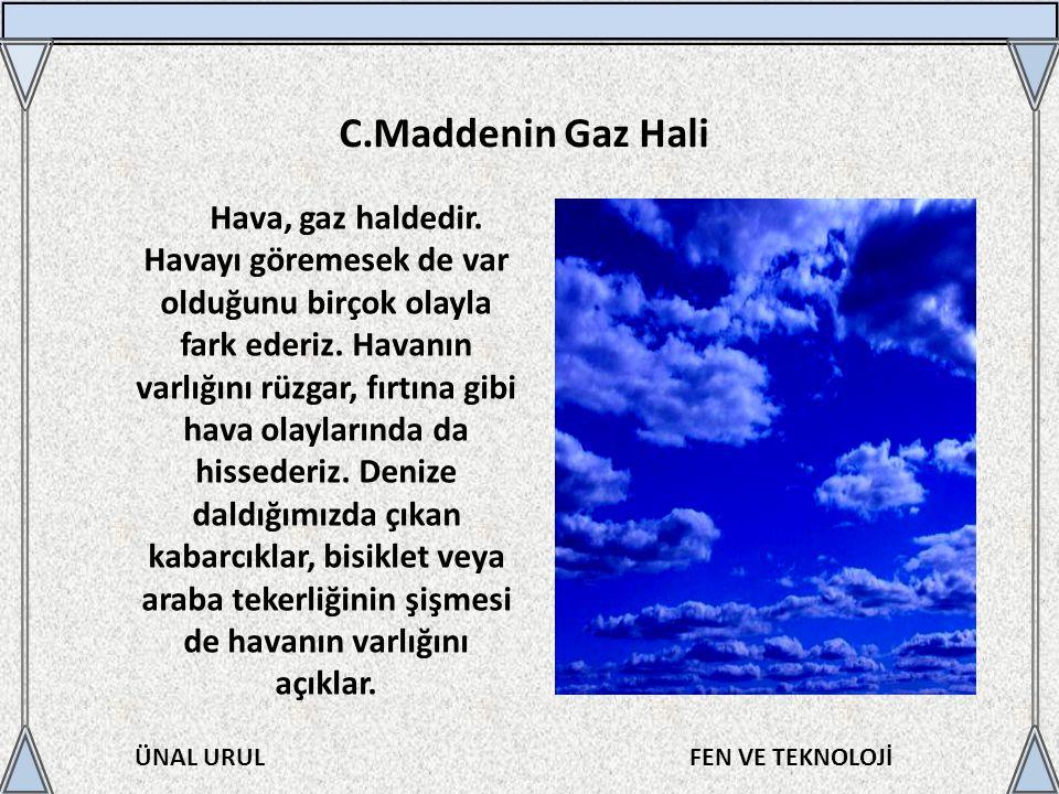 C.Maddenin Gaz Hali