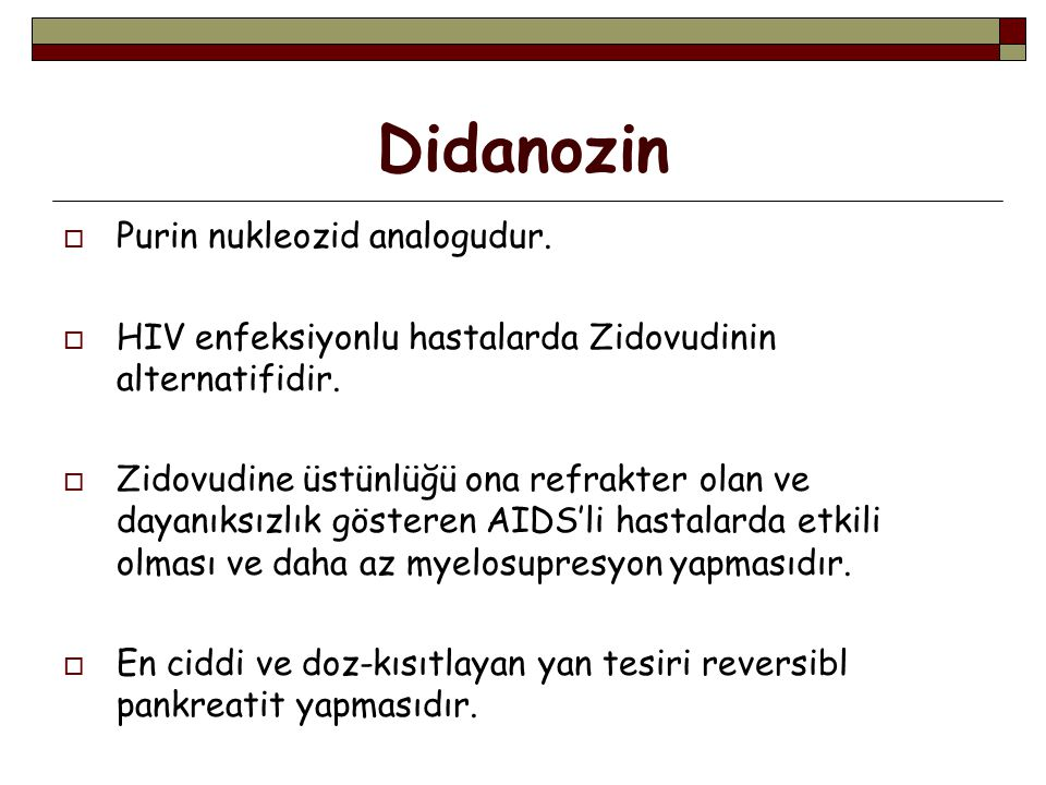 Didanozin Purin nukleozid analogudur.