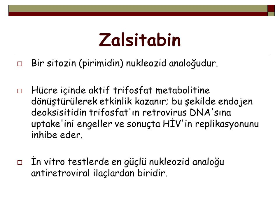 Zalsitabin Bir sitozin (pirimidin) nukleozid analoğudur.