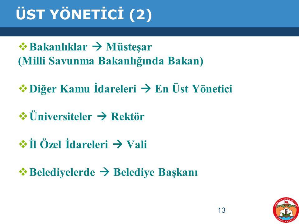 ÜST YÖNETİCİ (2) Bakanlıklar  Müsteşar