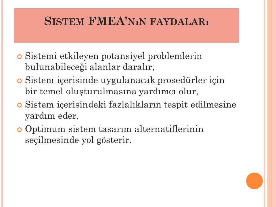 Sistem FMEA'nın faydaları