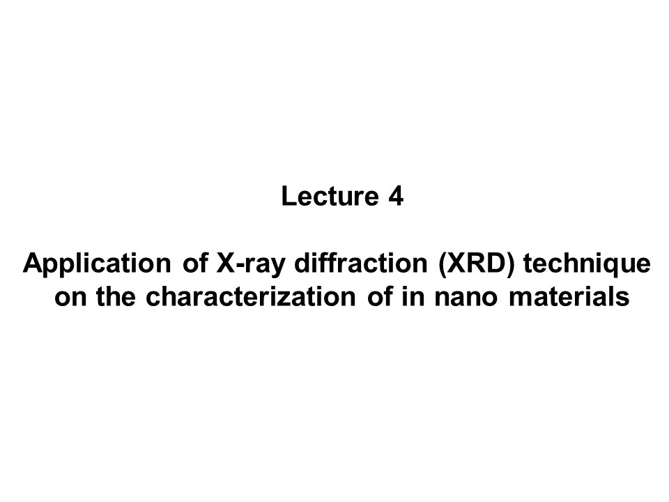 Application of X-ray diffraction (XRD) technique