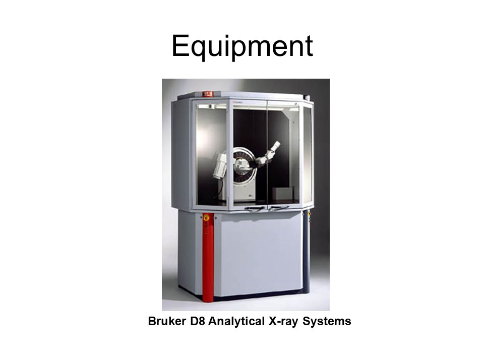 Equipment Bruker D8 Analytical X-ray Systems