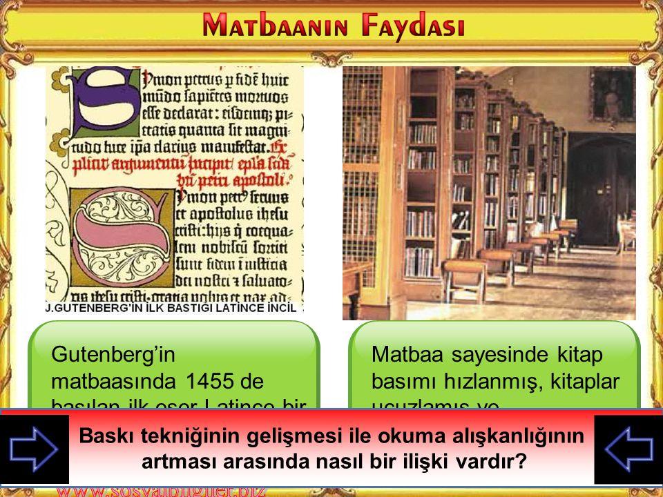 Gutenberg'in matbaasında 1455 de basılan ilk eser Latince bir İncil'di