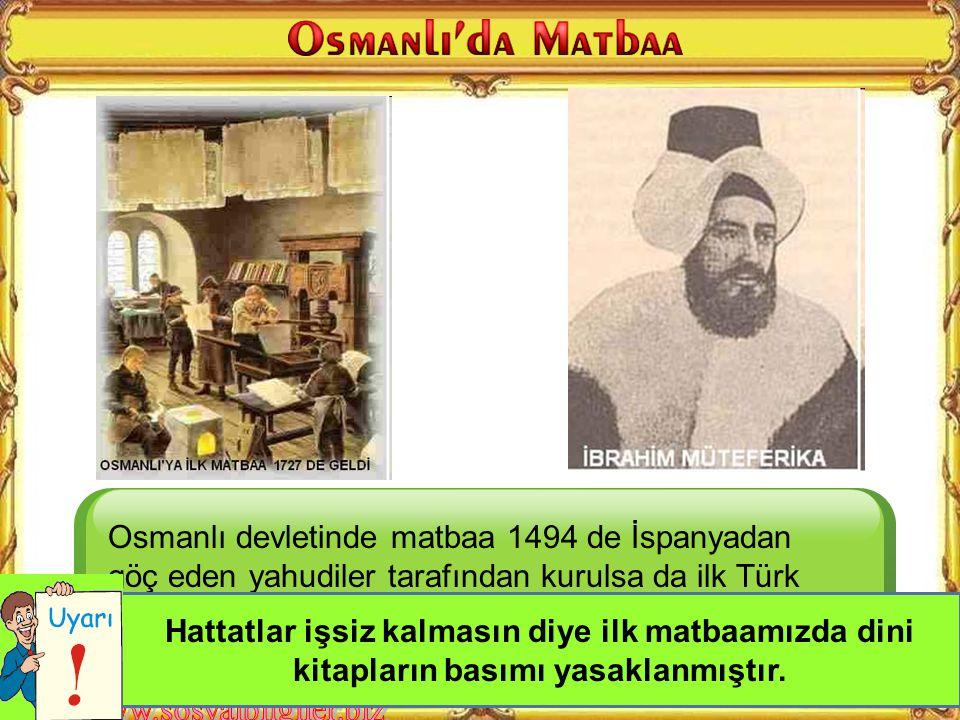 Osmanlı devletinde matbaa 1494 de İspanyadan göç eden yahudiler tarafından kurulsa da ilk Türk Matbaası Said Efendi ve İbrahim Müteferrika tarafından Lale devrinde oluşturulmuştur
