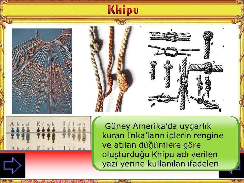 Güney Amerika'da uygarlık kuran İnka'ların iplerin rengine ve atılan düğümlere göre oluşturduğu Khipu adı verilen yazı yerine kullanılan ifadeleri