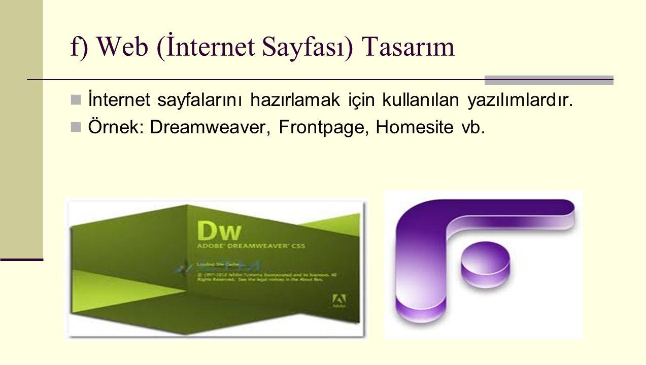 f) Web (İnternet Sayfası) Tasarım