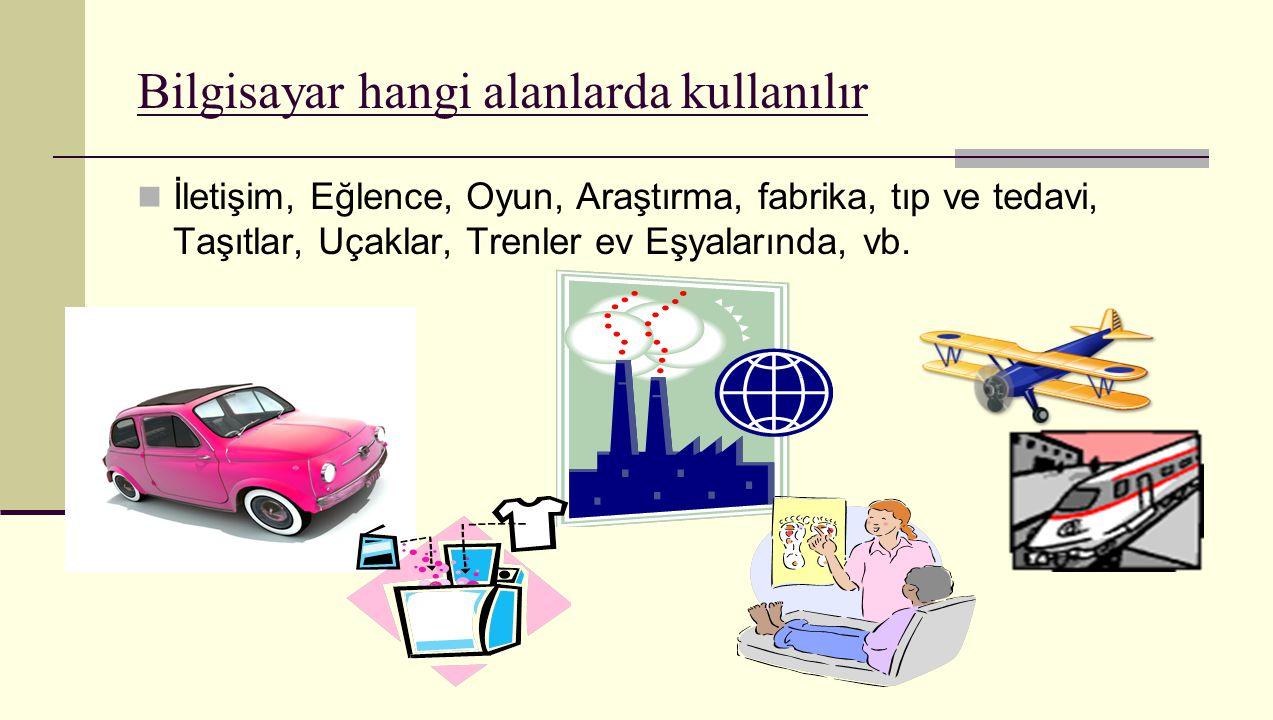 Bilgisayar hangi alanlarda kullanılır