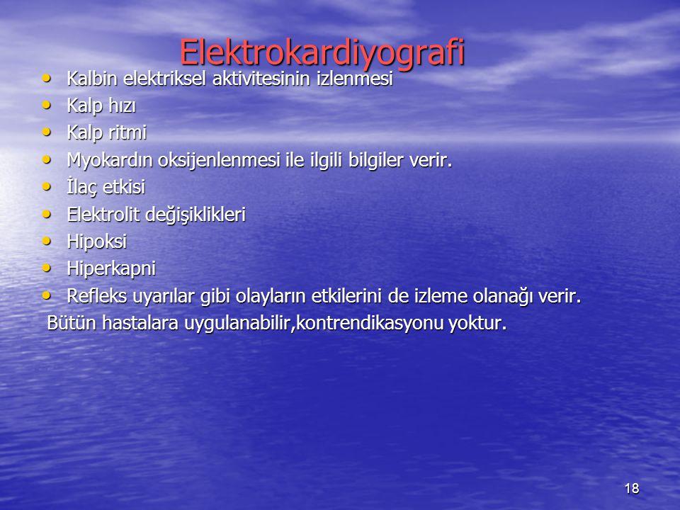 Elektrokardiyografi Kalbin elektriksel aktivitesinin izlenmesi