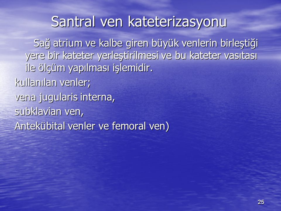 Santral ven kateterizasyonu