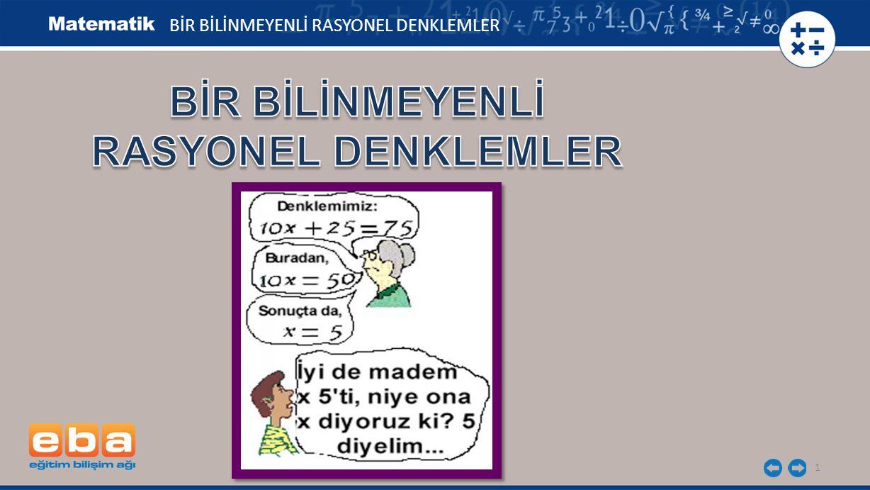 BİR BİLİNMEYENLİ RASYONEL DENKLEMLER