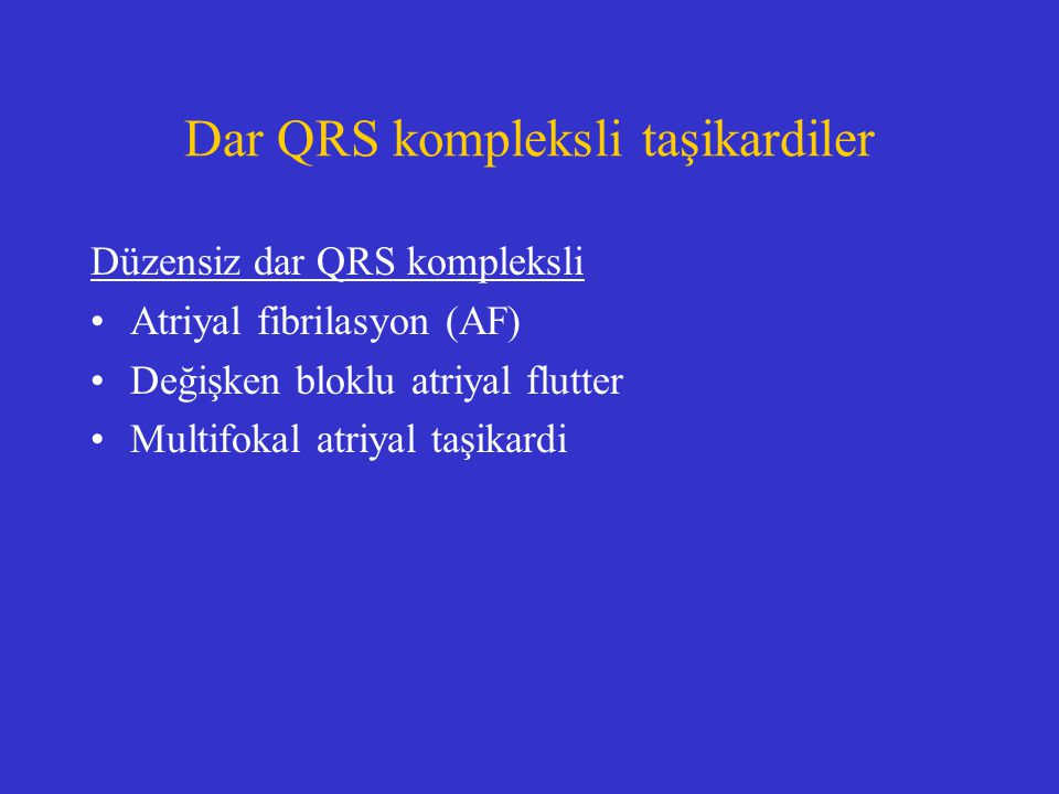 Dar QRS kompleksli taşikardiler