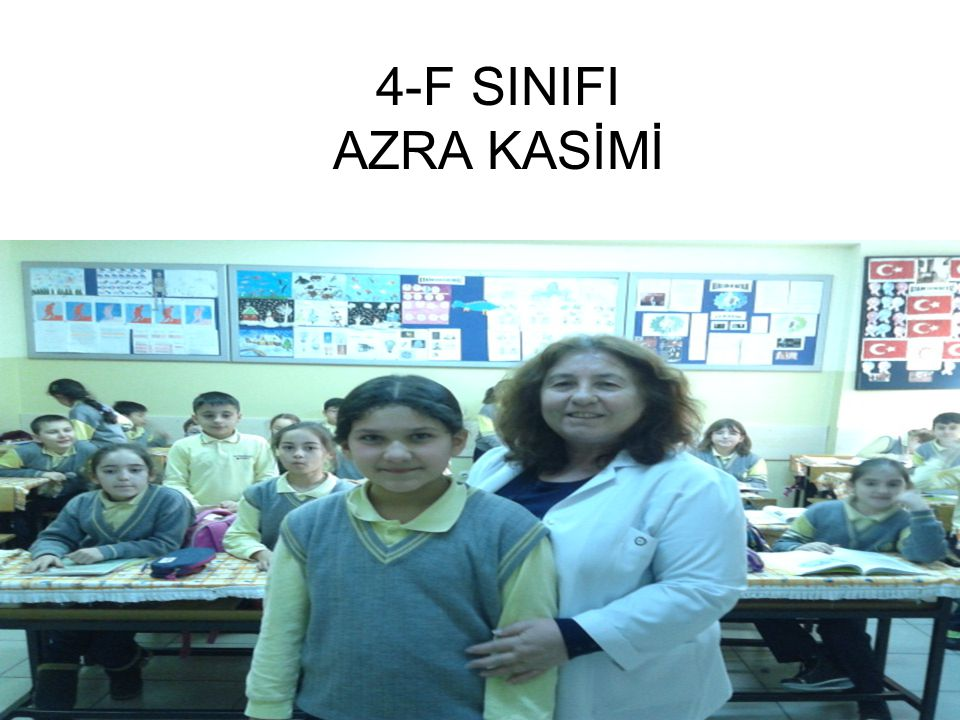 4-F SINIFI AZRA KASİMİ