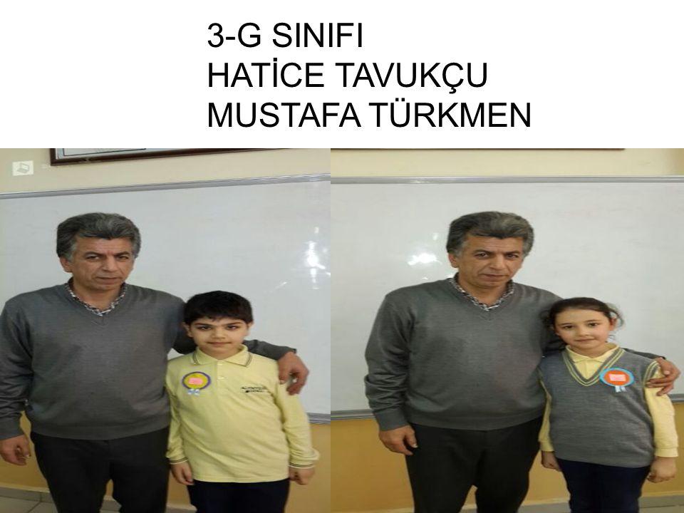 3-G SINIFI HATİCE TAVUKÇU MUSTAFA TÜRKMEN