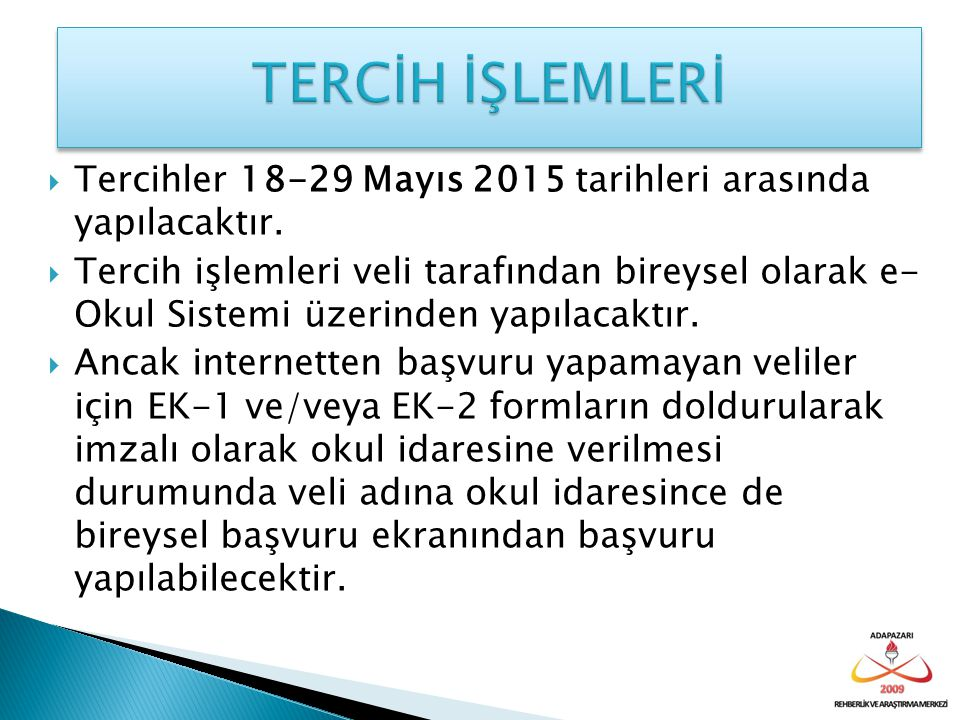 TERCİH İŞLEMLERİ Tercihler 18-29 Mayıs 2015 tarihleri arasında yapılacaktır.