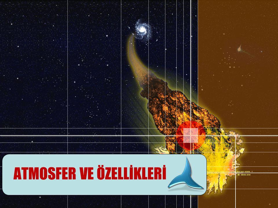 ATMOSFER VE ÖZELLİKLERİ