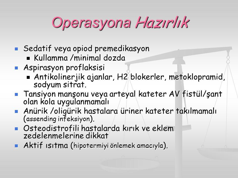 Operasyona Hazırlık Sedatif veya opiod premedikasyon