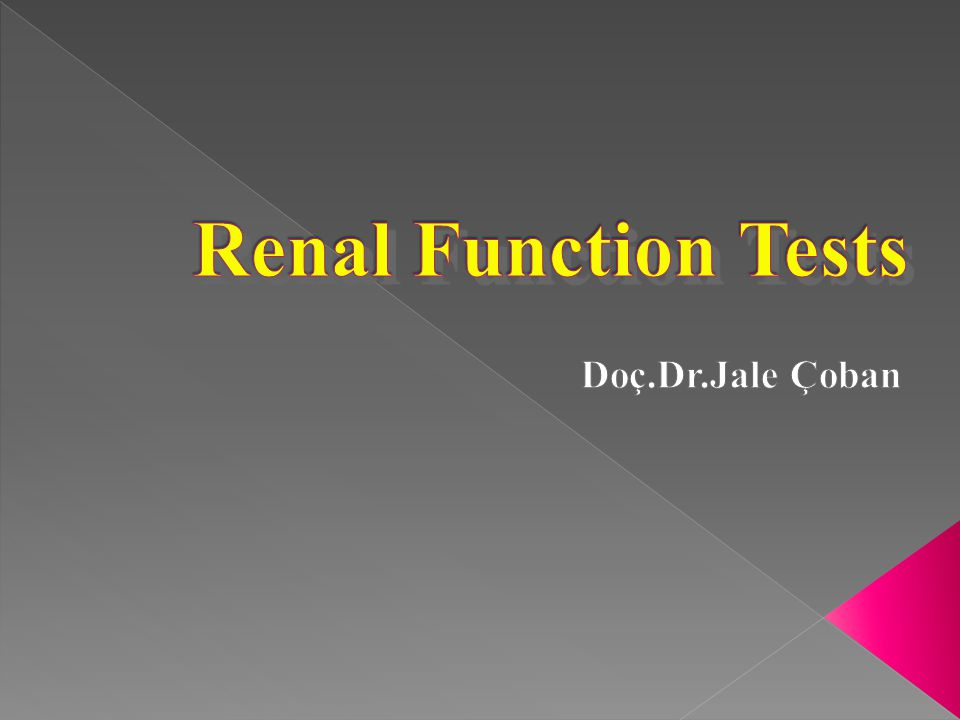 Renal Function Tests Doç.Dr.Jale Çoban