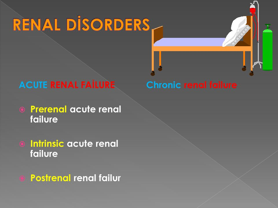 RENAL DİSORDERS ACUTE RENAL FAİLURE Prerenal acute renal failure