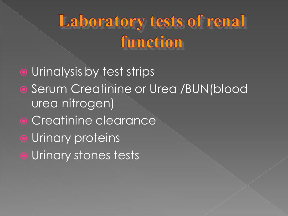 Laboratory tests of renal function