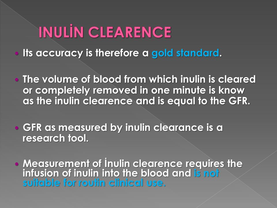 INULİN CLEARENCE Its accuracy is therefore a gold standard.