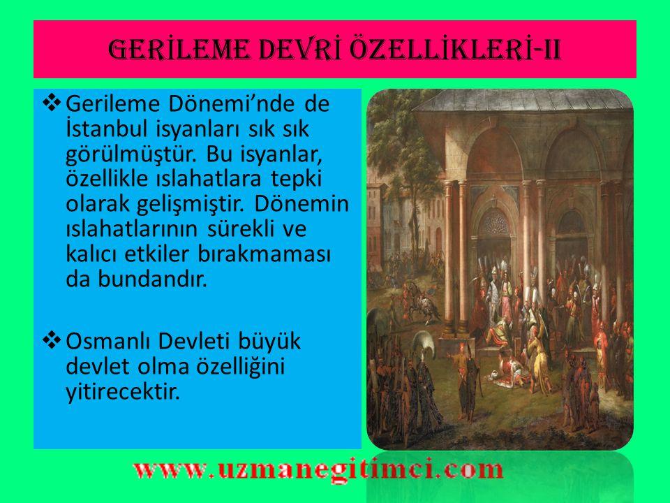 GERİLEME DEVRİ ÖZELLİKLERİ-II
