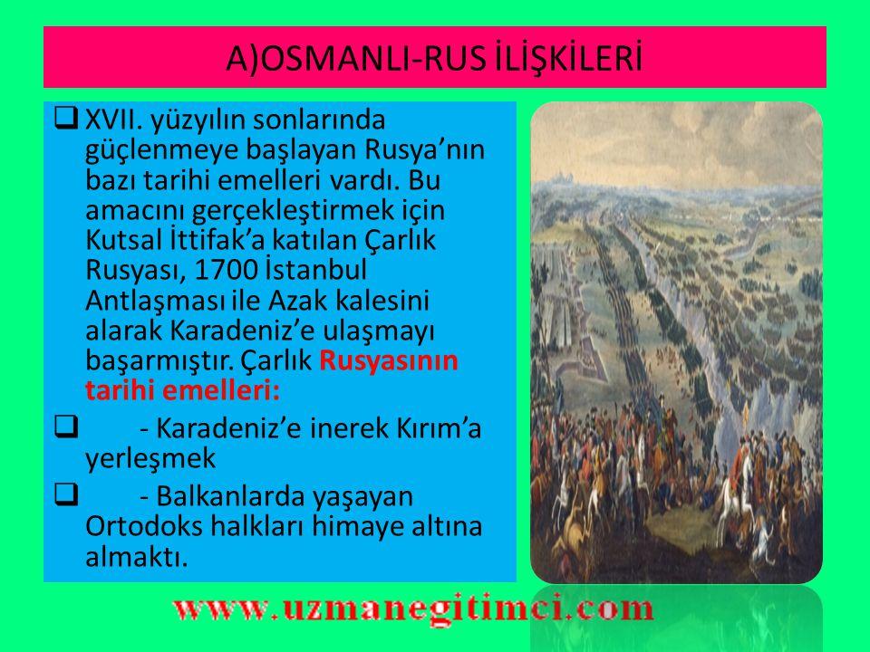 A)OSMANLI-RUS İLİŞKİLERİ