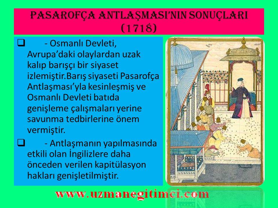 PASAROFÇA ANTLAŞMASI'NIN SONUÇLARI (1718)