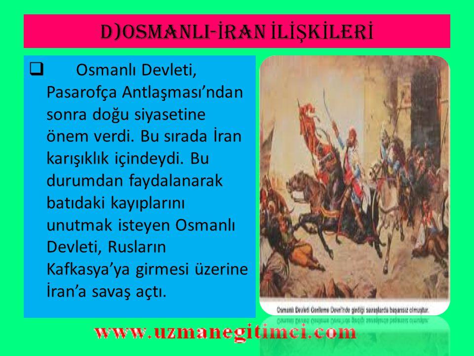 D)OSMANLI-İRAN İLİŞKİLERİ