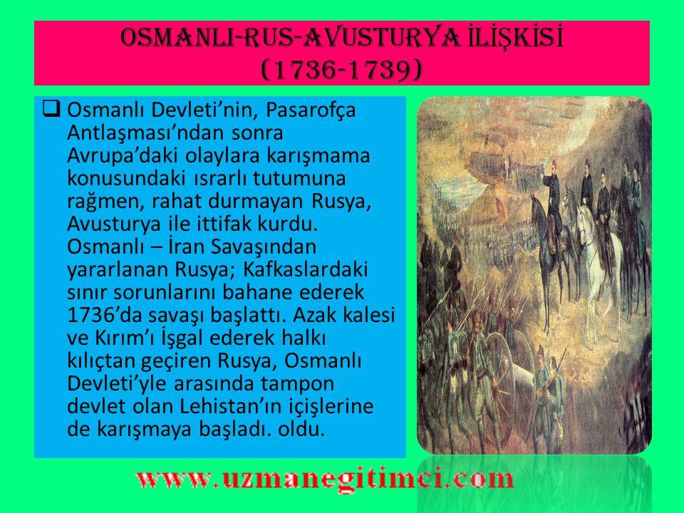 OSMANLI-RUS-AVUSTURYA İLİŞKİSİ (1736-1739)