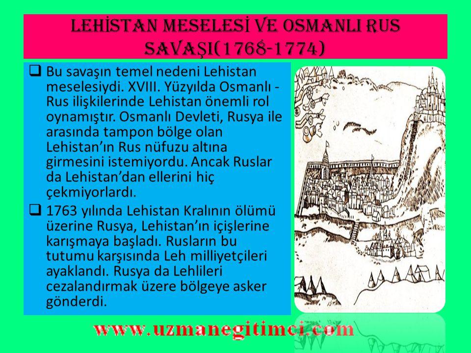LEHİSTAN MESELESİ VE OSMANLI RUS SAVAŞI(1768-1774)
