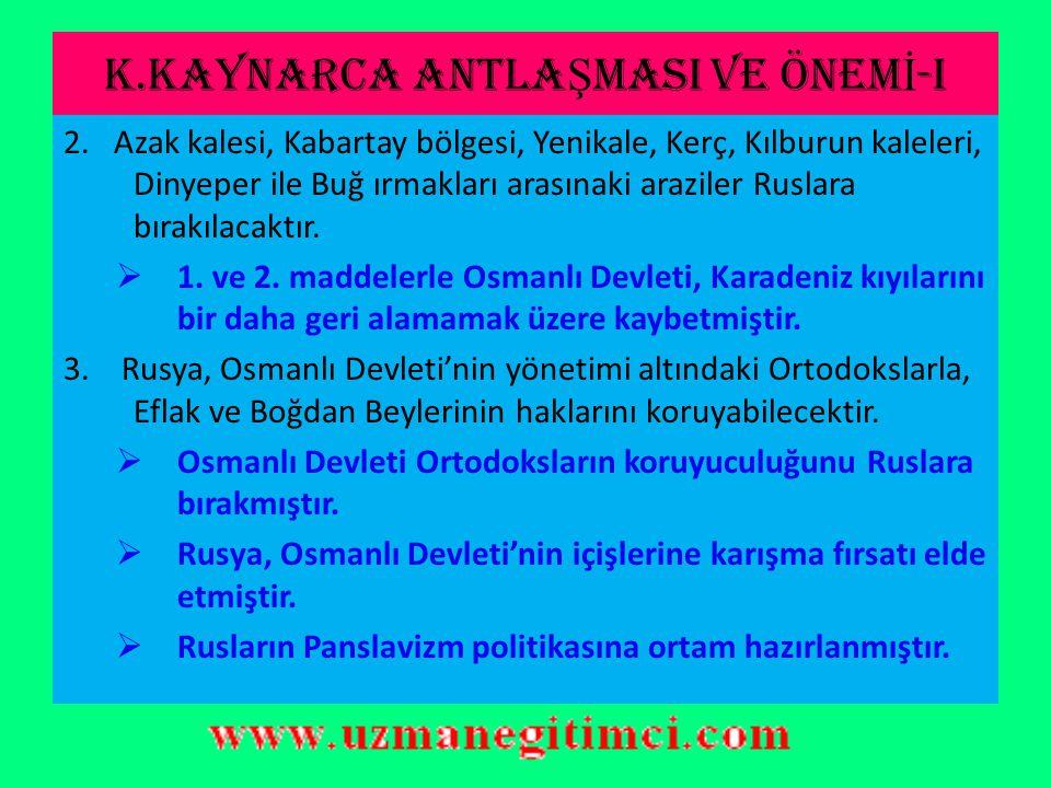 K.KAYNARCA ANTLAŞMASI VE ÖNEMİ-I