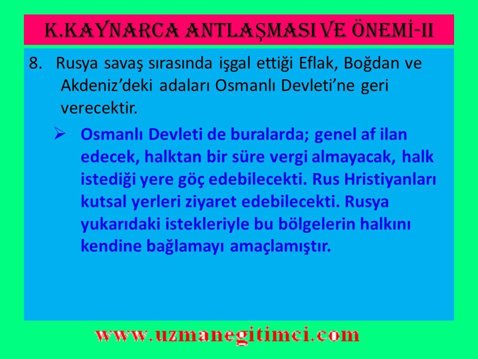 K.KAYNARCA ANTLAŞMASI VE ÖNEMİ-II