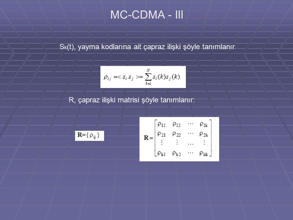 MC-CDMA - III Sk(t), yayma kodlarına ait çapraz ilişki şöyle tanımlanır: R, çapraz ilişki matrisi şöyle tanımlanır: