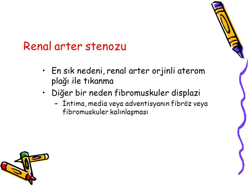 Renal arter stenozu En sık nedeni, renal arter orjinli aterom plağı ile tıkanma. Diğer bir neden fibromuskuler displazi.