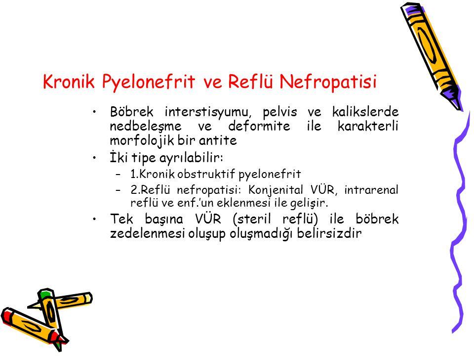 Kronik Pyelonefrit ve Reflü Nefropatisi