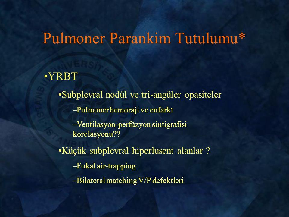 Pulmoner Parankim Tutulumu*
